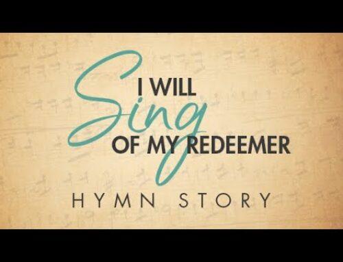 Hymn: I Will Sing of My Redeemer